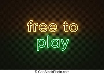 Neon text Free to play, yellow and green color. Business model in video games industry with main content without paying