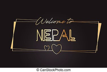 Nepal Welcome to Golden text Neon Lettering Typography Vector Illustration.