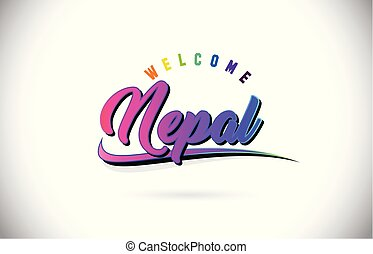 Nepal Welcome To Word Text with Creative Purple Pink Handwritten Font and Swoosh Shape Design Vector.