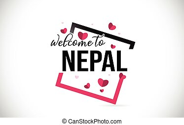 Nepal Welcome To Word Text with Handwritten Font and Red Hearts Square.