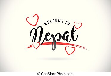 Nepal Welcome To Word Text with Handwritten Font and Red Love Hearts.