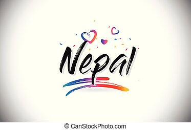 Nepal Welcome To Word Text with Love Hearts and Creative Handwritten Font Design Vector.