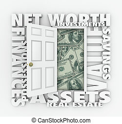 Net Worth and related words like assets, finances, possessions, real estate, investments, value and savings around an open door to illustrate total wealth and accounting prinicples