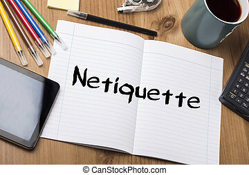 Netiquette - Note Pad With Text On Wooden Table - with office tools