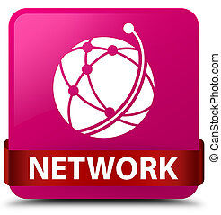 Network (global network icon) pink square button red ribbon in middle