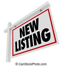 neu , auflistung, real estate, heimhaus, verkauf zeichen, agentur