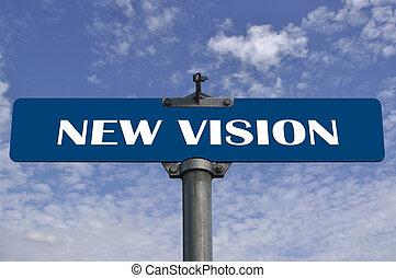 neu , vision, straße zeichen