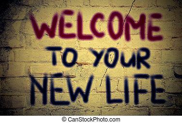neues leben, begriff, dein, herzlich willkommen
