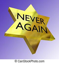 Never Again concept - 3D illustration of 'NEVER AGAIN' ...