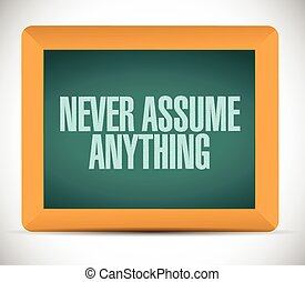 ... Never Assume Anything Message Illustration Design Over A... ...  Presume And Assume