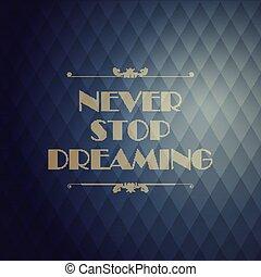 """""""never, cita, parada, fondo., typographical, dreaming""""."""