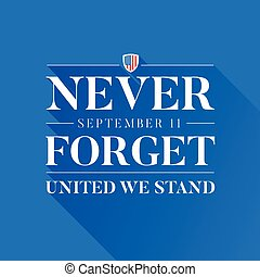 Never forget 9 11 concept - united we stand