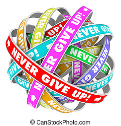 Never Give Up Endless Progress Determination - The words...