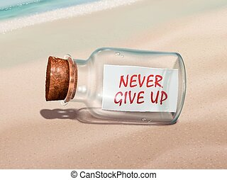 never give up message in a bottle isolated on beautiful...