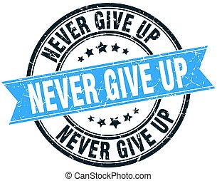 never give up round grunge ribbon stamp