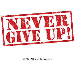 Never give up stamp