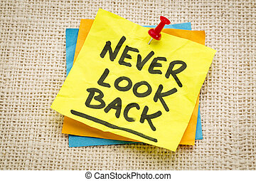 never look back advice - never look back reminder on a green...