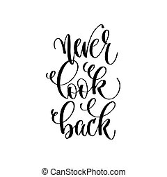 never look back - hand lettering inscription text