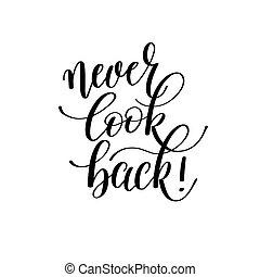never look back! - hand written lettering motivation positive qu