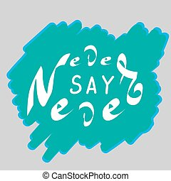 Never say never hand draw lettering. Design element and words for poster, t-shirt design. Hand drawn lettering. Vector illustration