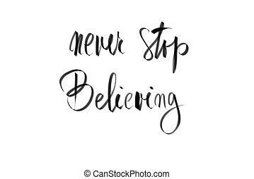 Never Stop Believing motivational message