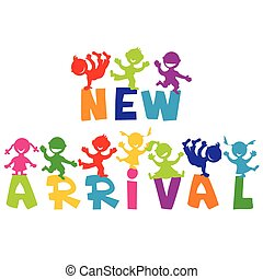 NEW ARRIVAL concept with children