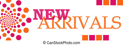 New arrivals text over white background with pink orange dots.
