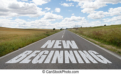 New beginning message written on the road