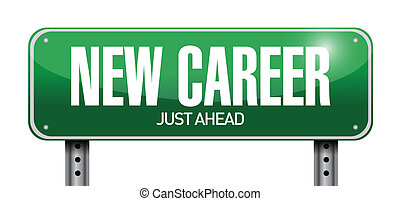 new career road sign illustration design over a white ...