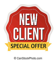 New client special offer label or sticker