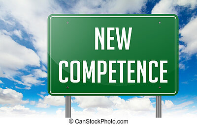 New Competence on Highway Signpost. - Highway Signpost with ...
