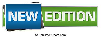 New Edition Green Blue Horizontal - New edition text written...