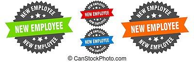 new employee sign. round ribbon label set. Seal