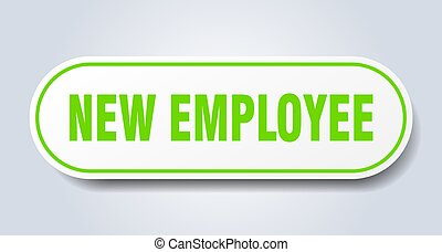 new employee sign. rounded isolated button. white sticker