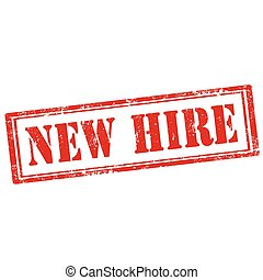 New Hire-stamp - Grunge rubber stamp with text New Hire, ...