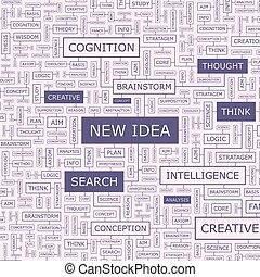 NEW IDEA. Word cloud illustration. Tag cloud concept collage...