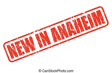 NEW IN ANAHEIM red stamp text