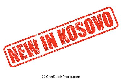 NEW IN KOSOVO red stamp text