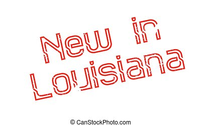 New In Louisiana rubber stamp. Grunge design with dust ...