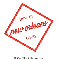 New In New Orleans rubber stamp. Grunge design with dust scratches. Effects can be easily removed for a clean, crisp look. Color is easily changed.