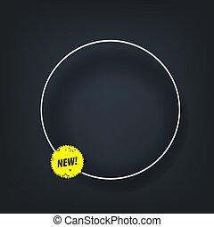 New inscription. Banner vector template. Template for a text with the circle frame