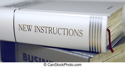 New Instructions Concept. Book Title. 3D. - New Instructions...