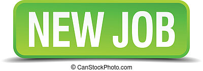 new job green 3d realistic square isolated button