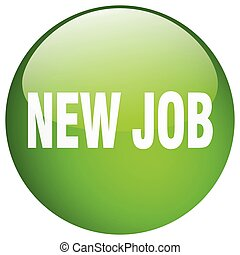 new job green round gel isolated push button