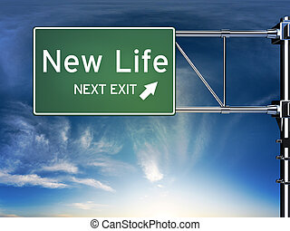 New life next exit, sign depicting a change in life style...