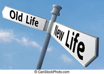 new life - a sign post of changing to a new way of life