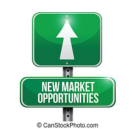 new market opportunities sign illustration design over a white background