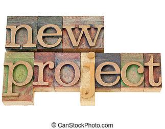 new project in letterpress type