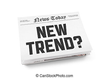"""New trend? - A stack of newspapers with headline """"New Trend..."""
