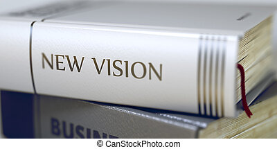 New Vision - Business Book Title. 3D.